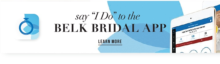 Say I Do To The Belk Bridal App | Learn More