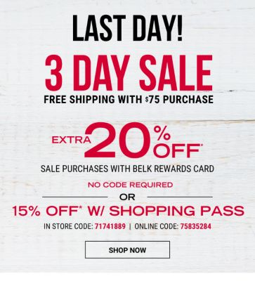 Last Day! 3 Day Sale | Free shipping with $75 purchase - Extra 20% off* sale purchases with Belk Rewards Card {NO CODE REQUIRED} OR 15% off* with shopping pass {In Store Code: 71741889 | Online Code: 75835284}. Shop Now.
