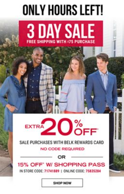 ONLY HOURS LEFT! 3 Day Sale - Free shipping with $75 purchase | Extra 20% off* sale purchases with Belk Rewards Card {NO CODE REQUIRED} OR 15% off* with shopping pass {In Store Code: 71741889 | Online Code: 75835284}. Shop Now.