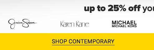 Up to 25% off your favorite brands. Jessica Simpson, Karen Kane, Michael Michael Kors, Lauren Ralph Lauren, Calvin Klein and Vince Camuto logos. Shop contemporary.
