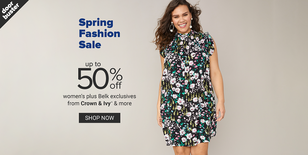 A woman in a black floral dress. Doorbuster. Spring fashion sale. Up to 50% off women's plus Belk exclusives from Crown and Ivy and more. Shop now.