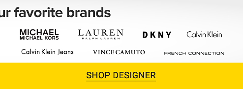 Up to 25% off your favorite brands. A collection of brand logos including Jessica Simpson, Michael Michael Kors, Free People, Draper James, DKNY and more. Shop designer.
