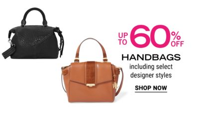 Up to 60% off handbags including select designer styles. Shop Now.