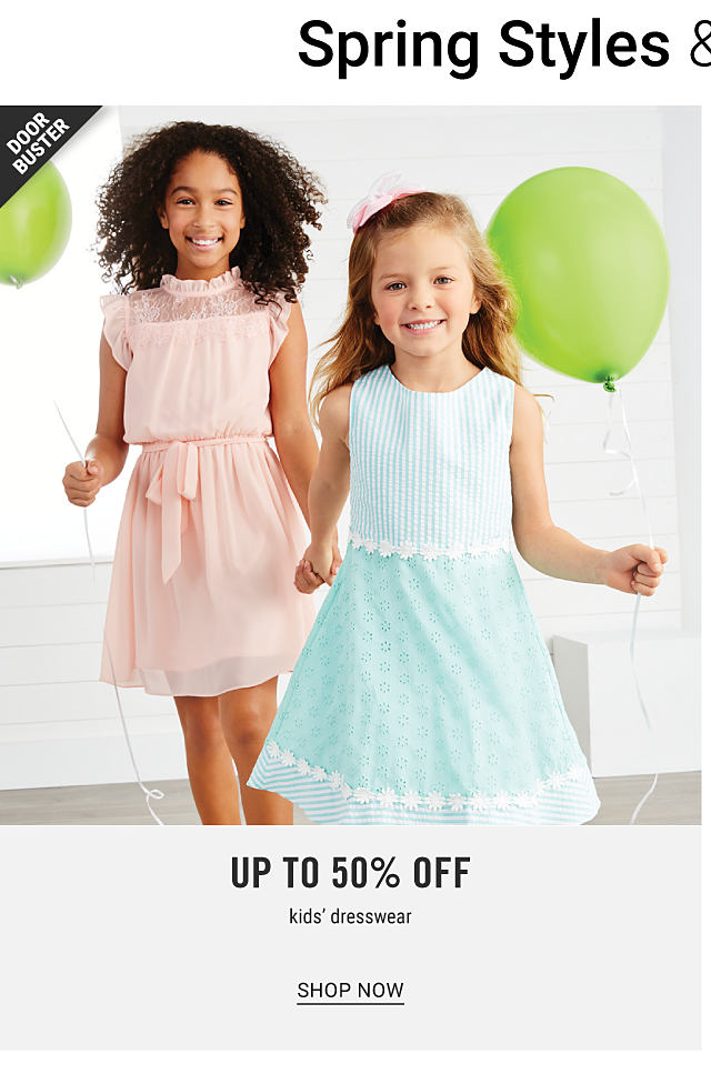 Spring Styles & Happy Styles. A girl wearing a peach sleeveless dress standing next to a girl wearing a light blue & white patterned print sleeveless dress. Doorbuster. Up to 505 off kids dresswear. Shop now.