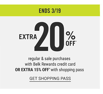 Ends March 19. Extra 20% off regular & sale purchases with Belk Rewards credit card or extra 15% off with shopping pass. Exclusions apply. Get shopping pass.
