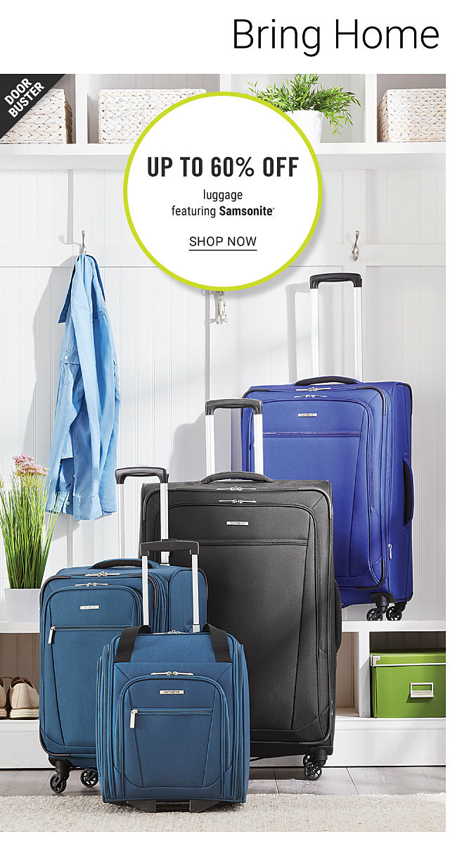 Bring Home the Savings. An assortment of wheeled luggage in a variety of colors & styles. Doorbuster. Up to 60% off luggage featuring Samsonite. Shop now.