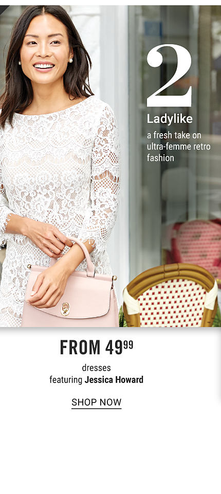 A woman wearing a white long sleeved lace detailed dress & light pink leather handbag. Trend 2. Ladylike. A fresh take on ultra femme retro fashion. Doorbuster. From $49.99 dresses featuring Jessica Howard. Shop now.
