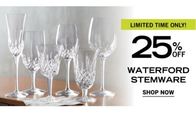 25% off Waterford Stemware - Limited time only! Shop Now.