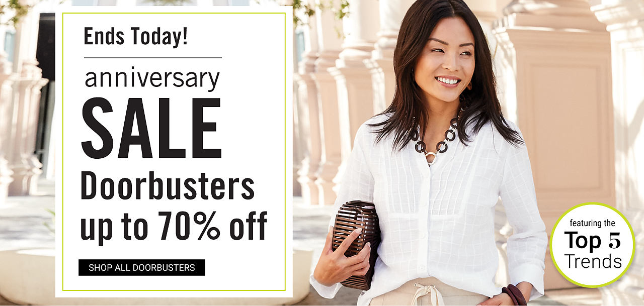 Anniversary Sale Doorbusters. Ends Today! Up to 70% off. Featuring the Top 5 Trends. Shop all Doorbusters.