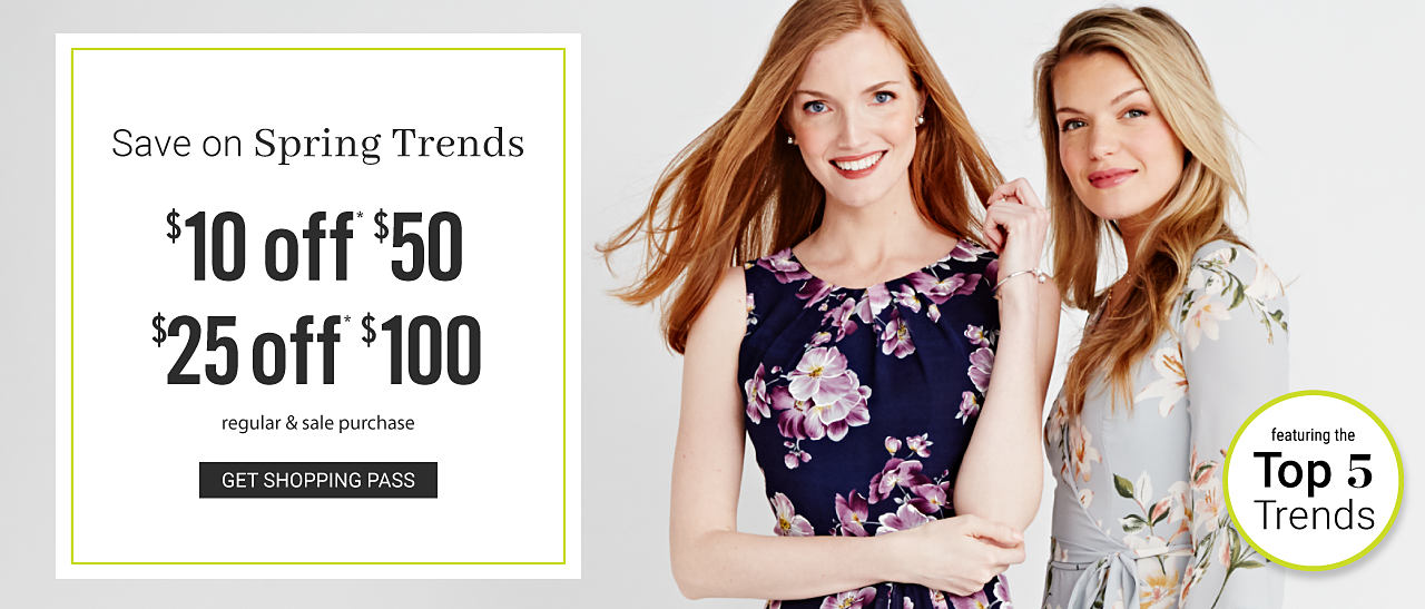 A woman wearing a navy sleeveless dress with a multi colored floral print standing next to a woman wearing a gray short sleeved drfess with a multi colored floral print. Save on Spring Trends. $10 off $50 regular & sale purchase. Featuring the Top 5 Trends. Get shopping pass.