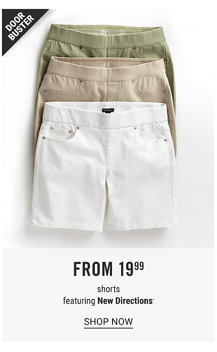 An assortment of women's shorts in a variety of colors. Doorbuster. From $19.99 shorts featuring New Directions. Shop now.