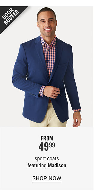 A man wearing a navy sport coat, a red, blue & white plaid long sleeved button front shirt & beige pants. Doorbuster. From $49.99 sport coats featuring Madison. Shop now.