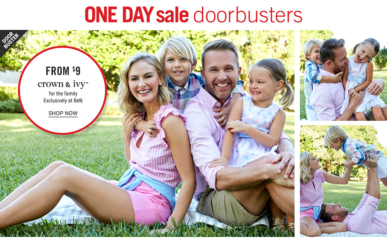 One Day Sale Doorbusters. A woman wearing a pink & white gingham sleeveless button front top & pink shorts sitting next to a boy wearing a multi colored plaid button front shirt, a man wearing a light pink long sleeved button front shirt, olive green shorts & a girl wearing a multi pastel colored print sleeveless dress. Doorbuster From $9. Crown & Ivy for the family. Exclusively at Belk. Shop now.