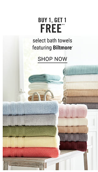 Four stacks of folded bath towels in a variety of colors. Buy 1, Get 1 Free select bath towels featuring Biltmore. Free or discounted items must be of equal or lesser value. Shop now.
