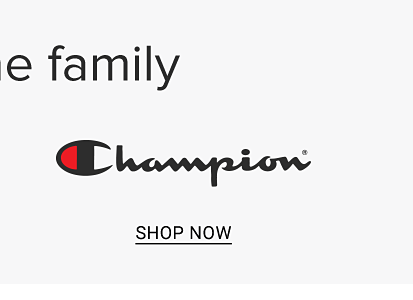 From 19.99 activewear for the family. Champion. Shop now.