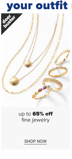 An assortment of gold necklaces in a variety of styles. An assortment of gold rings featuring diamonds and gemstones. Doorbuster. Up to 65 percent off fine jewelry. Shop now.