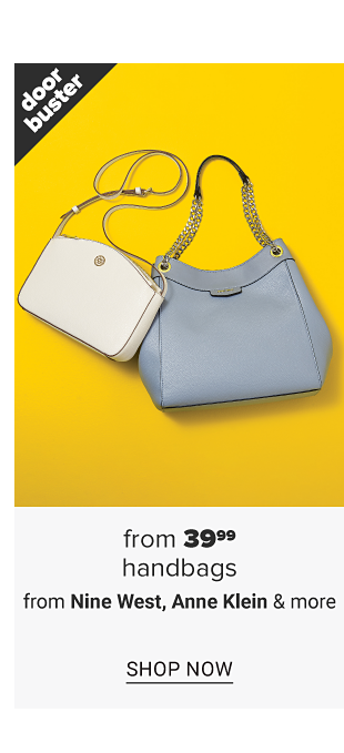 A white handbag and a pale blue handbag with a silver chain handle. Doorbuster. From 39.99 handbags from Nine West, Anne Klein and more. Shop now.