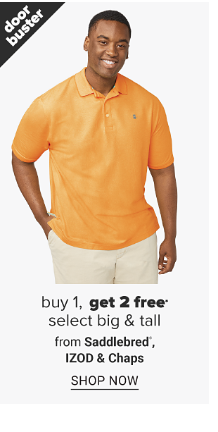 A man in an orange polor shirt and khaki pants. Doorbuster. Buy 1, get 2 free select big and tall from Saddlebred, IZOD and Chaps. Shop now.