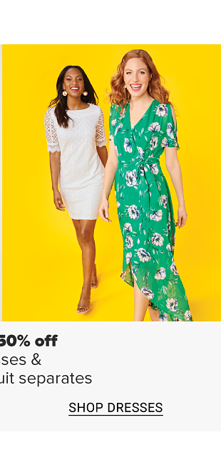 A woman in a white dress with lacy three quarter sleeves. A woman in a long green wrap dress with pink floral designs. Doorbuster. Up to 50 percent off dresses and women's suit separates. Shop suit separates. Shop dresses.