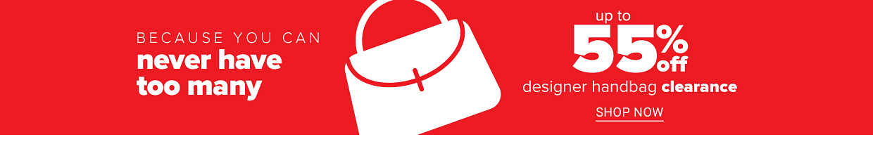A graphic image of a handbag. Because you can never have too many. Up to 55 percent off designer handbag clearance. Shop now.