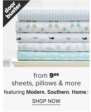 A stack of white, turquiose and blue sheets with a variety of designs. Doorbuster. From 9.99 sheets, pillows and more featuring Modern. Souther. Home. Shop now.