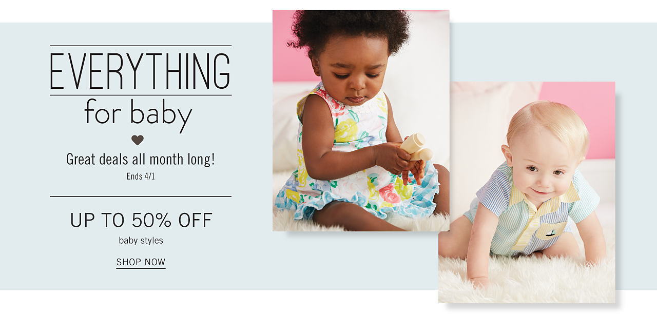 A baby girl wearing a multi colored floral print sleeveless dress. A baby boy wearing a black & white vertical striped short sleeved romper with yellow collar, pocket & trim. Everything for Baby. Great Deals All Month Long. Check back each week for something new. Up to 50% off baby styles. Shop now.