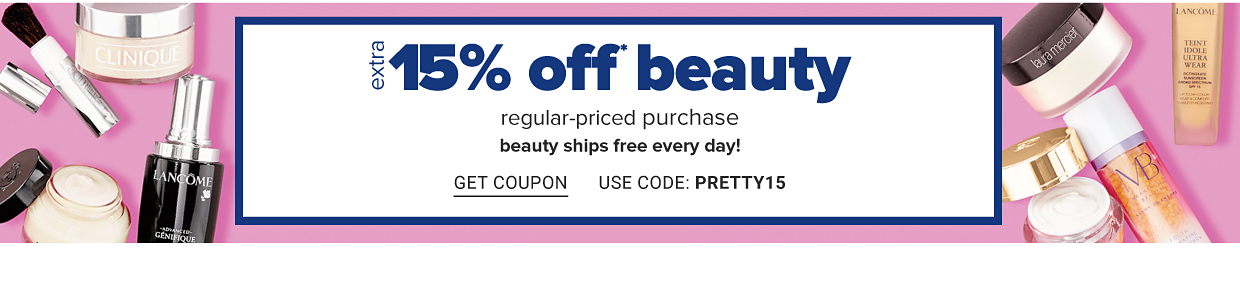 An assortment of makeup and skincare products. Online exclusive. Extra 15 percent off beauty. Regular-priced purchase. Ends March 29. Beauty ships free every day. Get coupon. Use code PRETTY15.