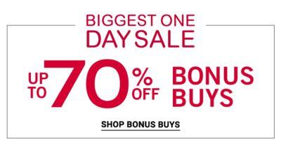 BIGGEST ONE DAY SALE - Up to 70% off Bonus Buys. Shop Bonus Buys.