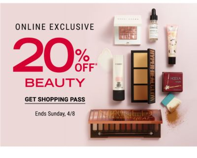 Online Exclusive - 20% off* beauty - Ends Sunday, 4/8. Get Shopping Pass.
