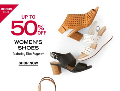 Bonus Buy - Up to 50% off women's shoes featuring Kim Rogers®. Shop Now.