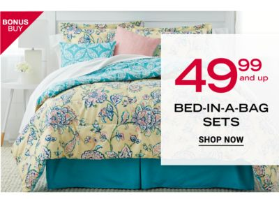Bonus Buy - 49.99 and up Bed in a Bag sets. Shop Now.