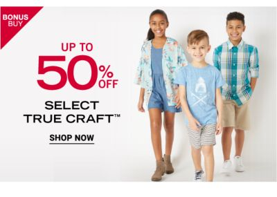 Bonus Buy - Up to 50% off select True Craft™. Shop Now.