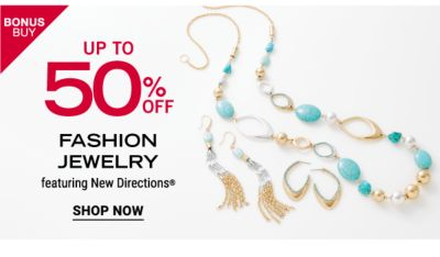 Bonus Buy - Up to 50% off fashion jewelry featuring New Directions®. Shop Now.