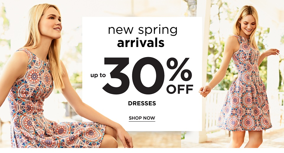 New Spring Arrivals! Up to 30% off Dresses - Shop Now