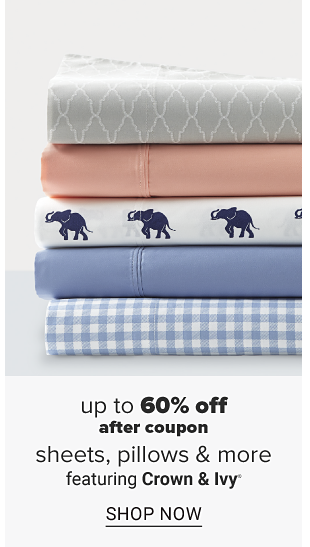 A stack of bed sheets including grey sheets with white designs, a salmon colored sheet, a white bed sheet with navy blue elephant designs, a blue sheet and a white and blue checkered sheet. Up to 60 percent off after coupon sheets, pillows and more featuring Crown and Ivy. Shop now.