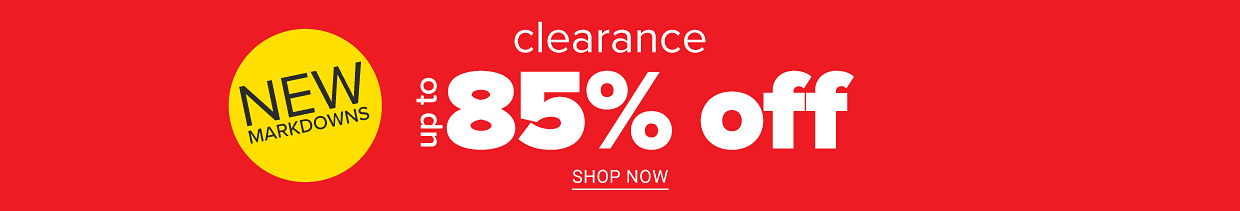 Clearance. Up to 85% off. Shop now.