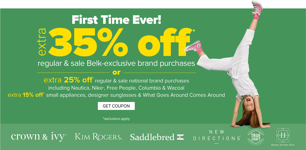 A little girl in a white jumpsuit, a white tee shirt with colorful stripes and pink high-top sneakers. First time ever! Extra 35% off regular and sale Belk exclusive brand purchases, or extra 25% off regular and sale national brand purchases, including Nautica, Nike, Free People, Columbia and Wacoal. 15% off small appliances, designer sunglasses and What Goes Around Comes Around. Exclusions apply. Get coupon. Crown and Ivy logo. Kim Rogers logo. Saddlebred logo. New Directions logo. True Craft logo. Modern Southern Home logo. Shop women. Shop men. Shop kids. Shop shoes. Shop handbags. Shop jewelry. Shop bed and bath. Shop home.