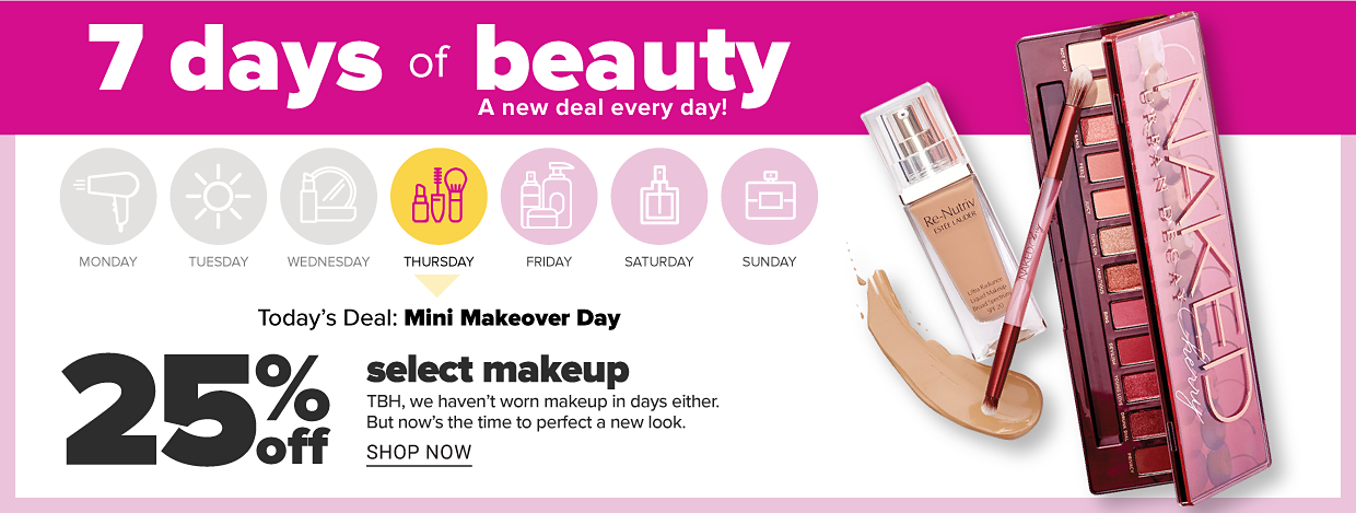 7 days of beauty. A new deal every day! Today's Deal: Mini Makeover Day. 25% off select makeup. TBH, we haven't worn makeup in days either. But now's the time to perfect a new look. Shop now.