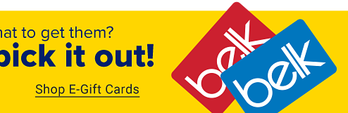 Still not sure what to get them? Let them pick it out! Shop E-Gift Cards.