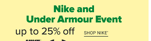 Nike and Under Armour event. Up to 25% off. Shop Nike. Shop Under Armour.