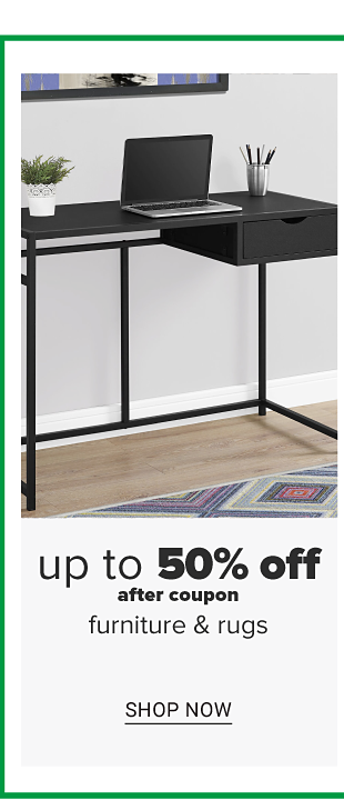 Up to 50% off after coupon, furniture and rugs, featuring Safavieh. Shop now.