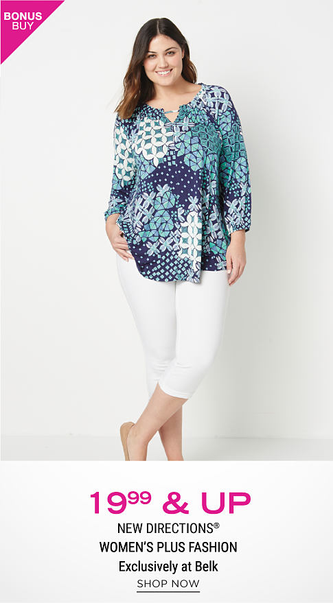 A woman wearing a teal, blue & white print long sleeeved top & white pants. Bonus Buy. $19.99 & up New Directions women's plus fashion. Exclusively at Belk. Shop now.