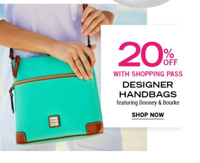 20% off with shoping pass. Designer bags featuring Dooney & Bourke. Shop now.