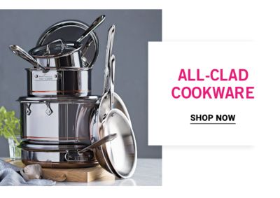 All-Clad Cookware. Shop now.