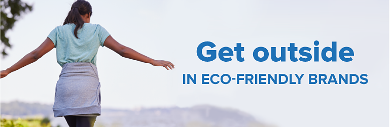 Get Outside in Eco-Friendly brands.