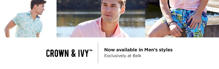 Crown & Ivy™ Now available in Men's styles Exclusively at Belk
