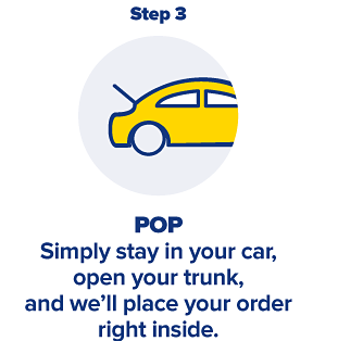 Step 3, POP.  Simply stay in your car, open the trunk, and we'll place your order right inside.