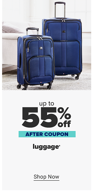 Up to 55% off luggage.