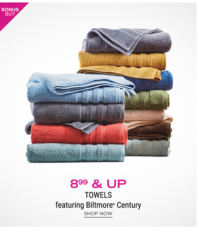 2 stacks of folded towels in a variety of colors. Bonus Buy. $8.99 & up towels featuring Biltmore Century. Shop now.