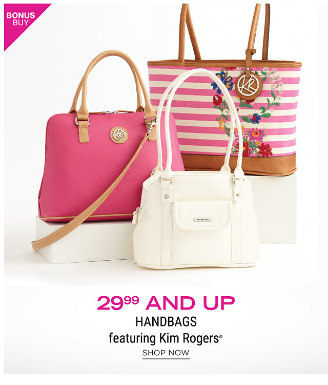 A fuchsia leather handbag with brown leather strap & trim. A fuchsia & white horizontal striped bucket tote with multi colored floral detail & brown leather strap & detail & a white leather handbag. Bonus Buy. $29.99 & up handbags featuring Kim Rogers. Shop now.
